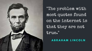 The problem with most quotes found on the internet is that they are not true